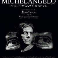 Michelangelo e il pupazzo di neve: raccontando un uomo e un professionista dell'arte